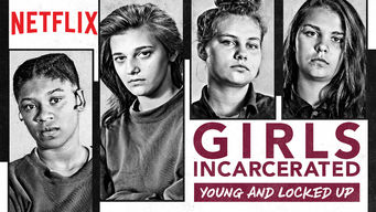 Girls Incarcerated (2018)