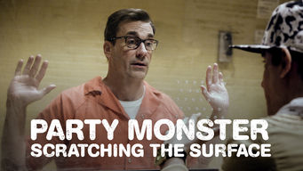 Party Monster: Scratching the Surface (2018)
