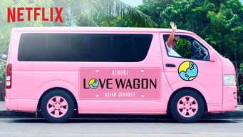 Ainori Love Wagon: Asian Journey (2017)