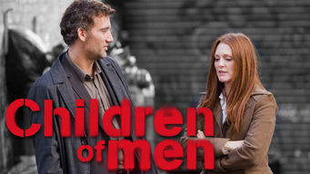 Is Children of Men (2006) on Netflix Singapore? | WhatsNewOnNetflix com