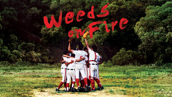 Weeds on Fire (2016)
