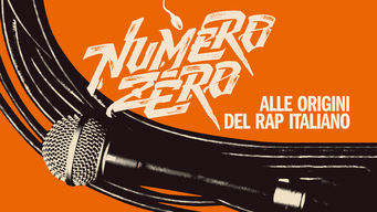 Numero Zero. The Roots of Italian Rap (2015)