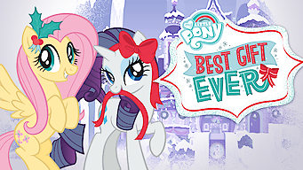 My Little Pony Friendship Is Magic: Best Gift Ever (2018)