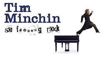 Tim Minchin: So F**king Rock (2008)